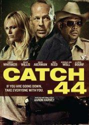 Watch Catch .44 Online