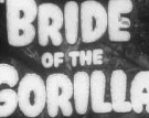Watch Bride of the Gorilla Online